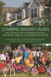 Climbing Mount Laurel by Douglas S Massey