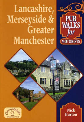 Pub Walks for Motorists: Lancashire, Merseyside and Greater Manchester by Nick Burton image