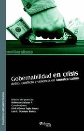 Gobernabilidad En Crisis: Delito, Conflicto Y Violencia En America Latina by Erick Gomez Tagle Lopez image