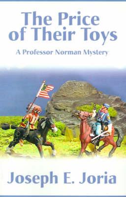 The Price of Their Toys by Joseph E. Joria image