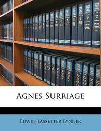 Agnes Surriage by Edwin Lassetter Bynner