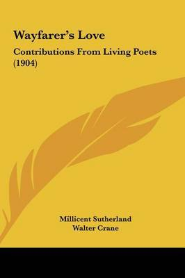 Wayfarer's Love: Contributions from Living Poets (1904) by Millicent Sutherland image