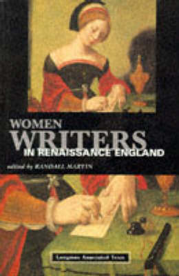 Women Writers in Renaissance England by Randall Martin
