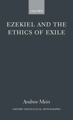 Ezekiel and the Ethics of Exile by Andrew Mein