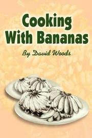 Cooking with Bananas by David Woods image