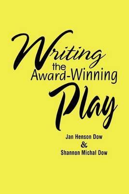 Writing the Award-Winning Play by Jan Henson Dow image