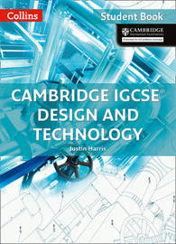 Cambridge IGCSE (R) Design and Technology Student Book by Justin M. Harris
