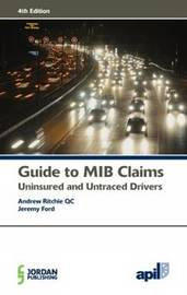 APIL Guide to MIB Claims (Uninsured and Untraced Drivers) by Andrew Ritchie