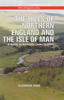 The The Hills of Northern England and the Isle of Man: v. 3 by Alasdair Dibb image