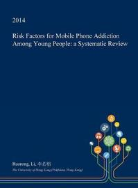 Risk Factors for Mobile Phone Addiction Among Young People by Ruorong Li image