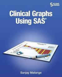 Clinical Graphs Using SAS by Sanjay Matange