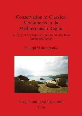 Conservation of Classical Monuments in the Mediterranean Region by Kalliopi Vacharopoulou