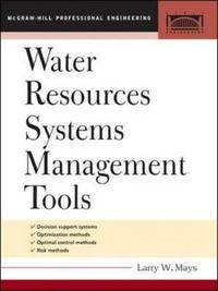 Water Resource Systems Management Tools by LARRY MAYS