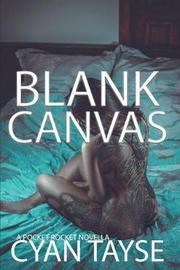 Blank Canvas by Cyan Tayse