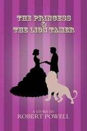 The Princess & The Lion Tamer by Robert Powell image
