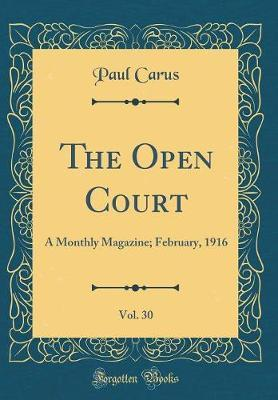 The Open Court, Vol. 30 by Paul Carus