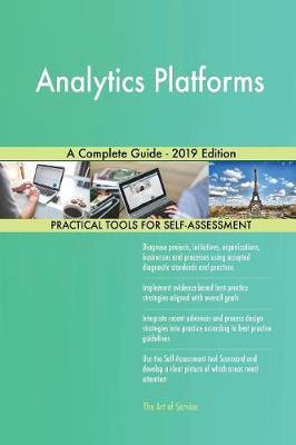 Analytics Platforms A Complete Guide - 2019 Edition by Gerardus Blokdyk image