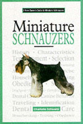 A New Owners Guide to Miniature Schnauzers by Charlotte Schwartz image