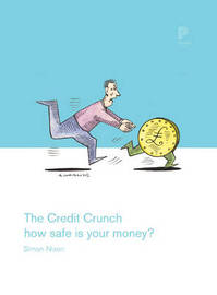 The Credit Crunch by Simon Nixon