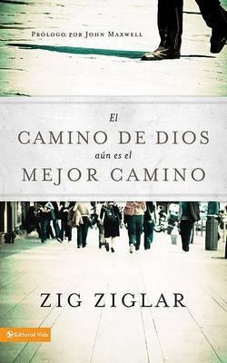 El Camino de Dios Aun Es el Mejor by Zig Ziglar image