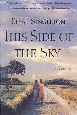 This Side of the Sky by Elyse. Singleton
