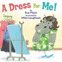 A Dress for Me! by Sue Fliess