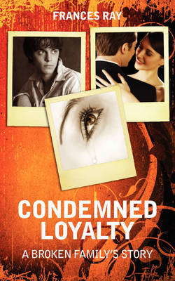 Condemned Loyalty by Frances Ray