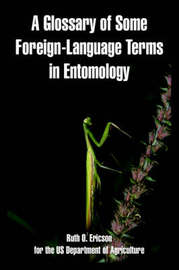 A Glossary of Some Foreign-Language Terms in Entomology by Ruth, O. Ericson image