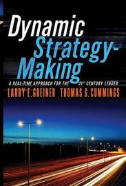 Dynamic Strategy-making: A Real-Time Approach for the 21st Century Leader by Larry E Greiner image