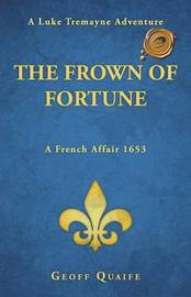 The Frown of Fortune by Geoff Quaife