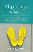 Flip-Flops After Fifty by Cindy Eastman