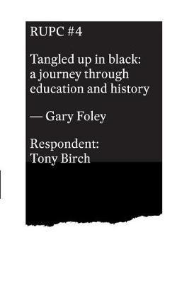 Tangled Up in Black by Gary Foley