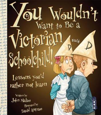 You Wouldn't Want To Be A Victorian Schoolchild! by John Malam image