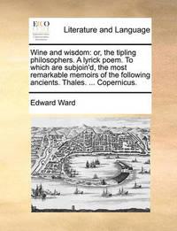 Wine and Wisdom by Edward Ward