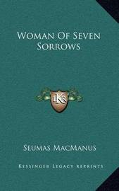 Woman of Seven Sorrows by Seumas MacManus image