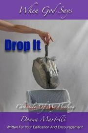 When God Says Drop It by Donna Martelli image