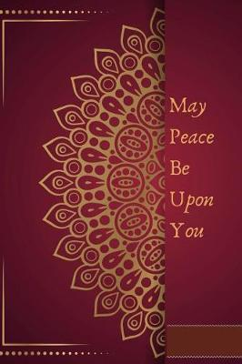 May Peace Be Upon You by Ace Publishing