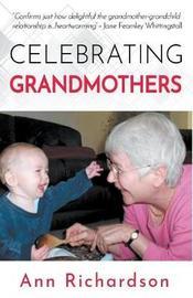 Celebrating Grandmothers by Ann Richardson
