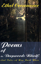 Poems of the Deepwoods Nitwit!: And Tales of Way Back When by Ethel Crownover image