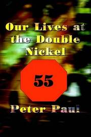 Our Lives at the Double Nickel by Peter Paul image