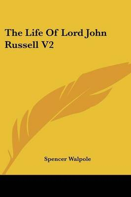 The Life Of Lord John Russell V2 by Sir Spencer Walpole image
