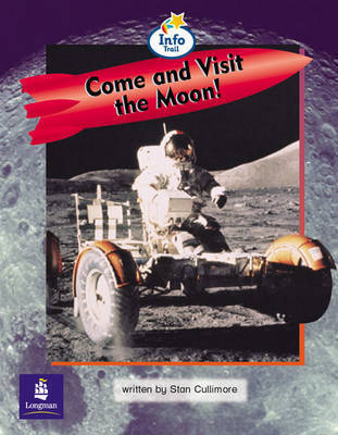 Come and Visit the Moon! Info Trail Emergent Stage Non-Fiction Book 22 by Stan Cullimore