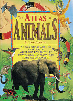 The Atlas of Animals by Linda Sonntag