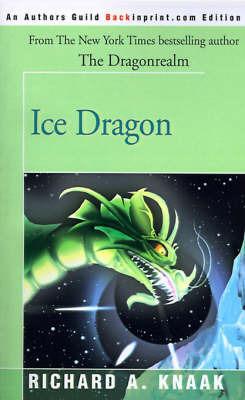 Ice Dragon by Richard A Knaak