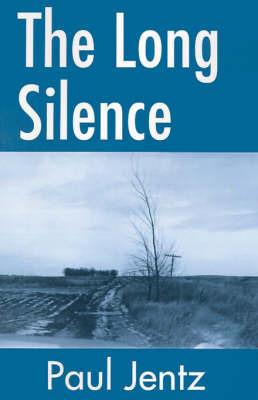 The Long Silence by Paul Jentz