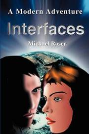 Interfaces: A Modern Adventure by Michael Roser image