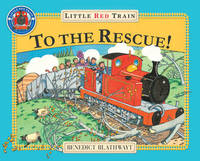The Little Red Train: To The Rescue by Benedict Blathwayt image