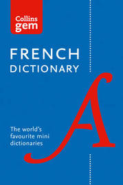 Collins French Gem Dictionary by Collins Dictionaries