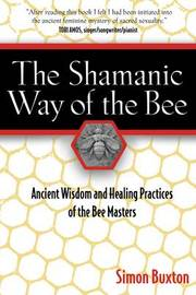 The Shamanic Way of the Bee by Simon Buxton image