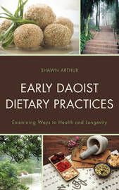 Early Daoist Dietary Practices by Shawn Arthur